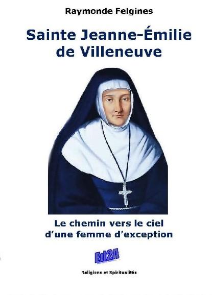 sainte-jeanne-emilie-de-villeneuve-le-chemin-vers-le-ciel-de28099une-femme-de28099exception