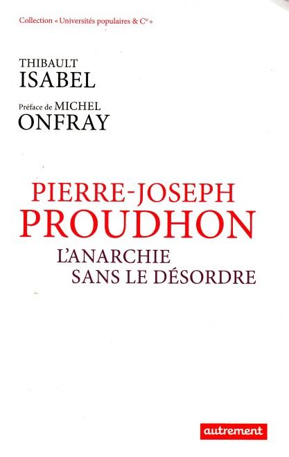 pierre-joseph-proudhon-lanarchie-sans-le-desordre