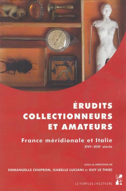 erudits-collectionneurs-et-amateurs-france-meridionale-et-italie-xvie-xixe-siecle
