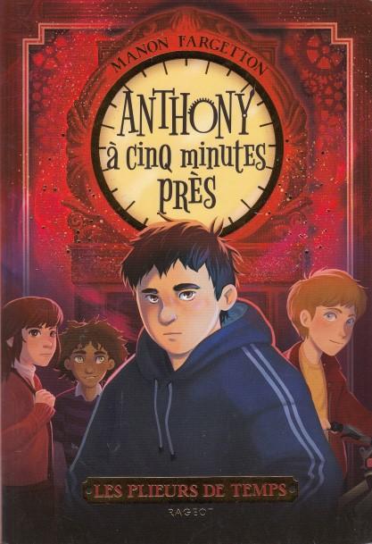 les-plieurs-de-temps-anthony-a-cinq-minutes-pres