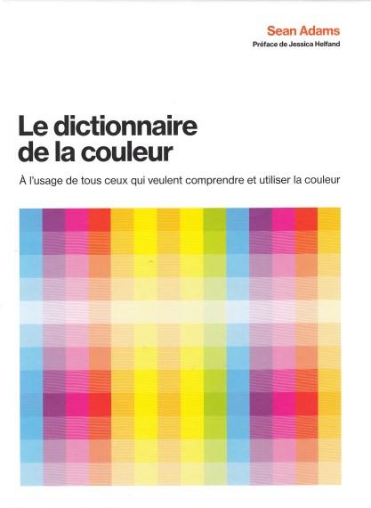 le-dictionnaire-de-la-couleur-a-lusage-de-tous-ceux-qui-veulent-comprendre-et-utiliser-la-couleur
