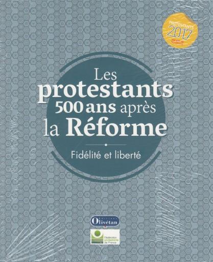 les-protestants-500-ans-apres-la-reforme-fidelite-et-liberte