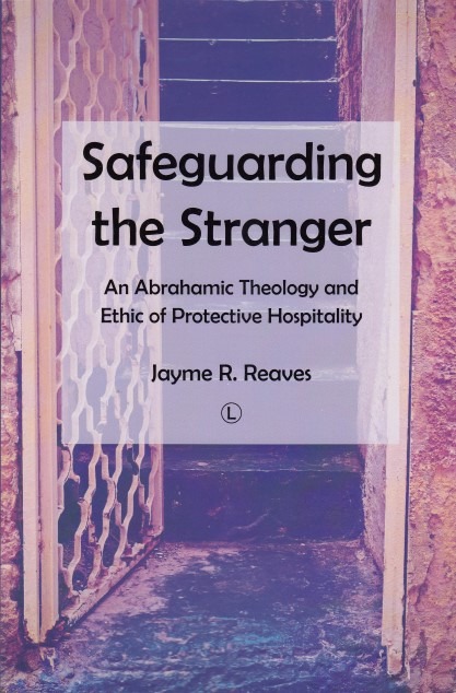 safeguarding-the-stranger-an-abrahamic-theology-and-ethic-of-protective-hospitality