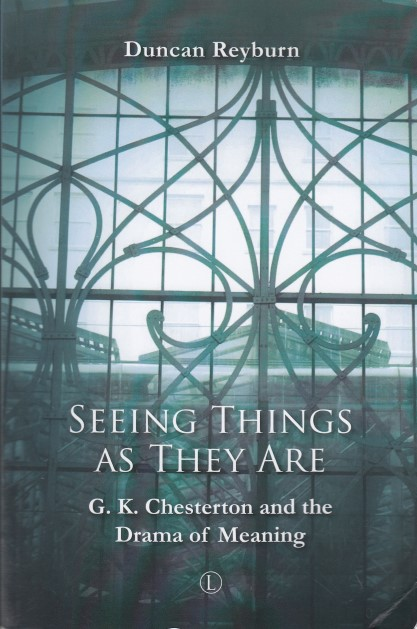seeing-things-as-they-are-gk-chesterton-and-the-drama-of-meaning