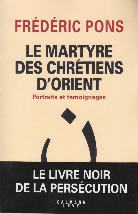 le-martyre-des-chretiens-dorient-portraits-et-temoignages