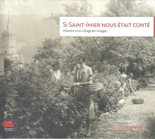 si-saint-imier-nous-etait-conte-histoire-dun-village-en-images