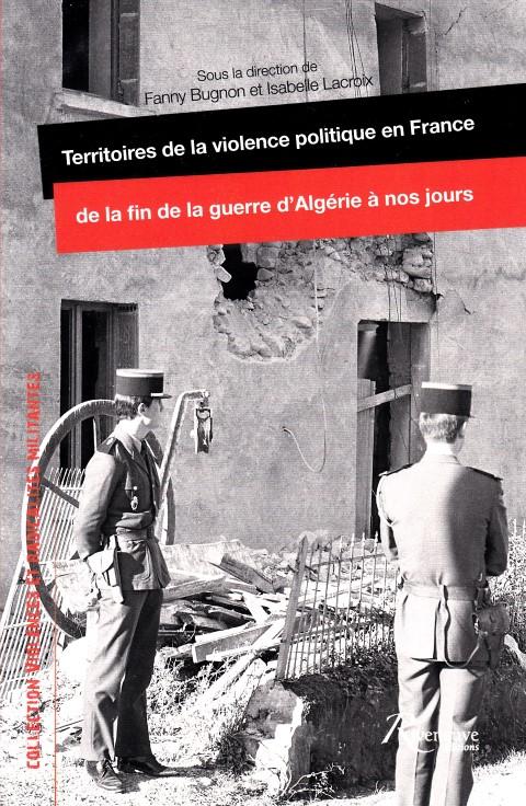 territoires-de-la-violence-politique-en-france-de-la-fin-de-la-guerre-dalgerie-a-nos-jours