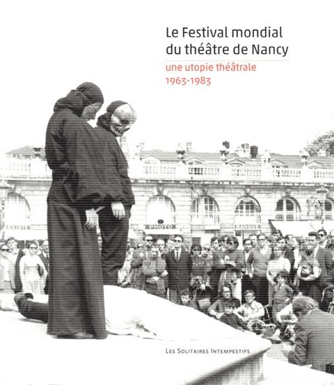 le-festival-mondial-du-theatre-de-nancy-une-utopie-theatrale-1963-1983