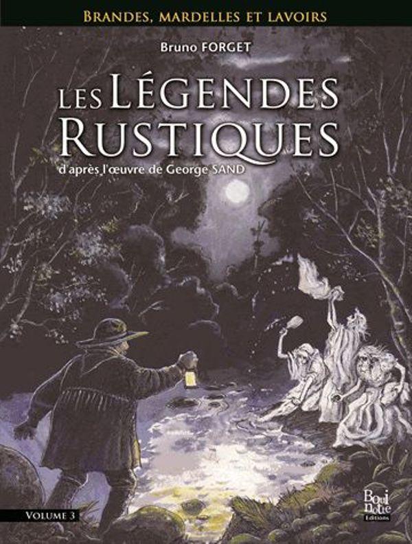 les-legendes-rustiques-brandes-mardelles-et-lavoirs-volume-3
