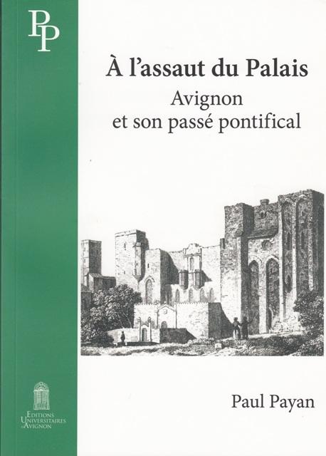 a-lassaut-du-palais-avignon-et-son-passe-pontifical