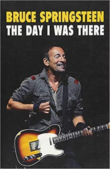 bruce-springsteen-the-day-i-was-there