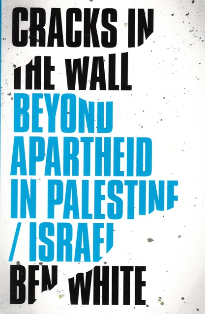 cracks-in-the-wall-beyond-apartheid-in-palestine-israel