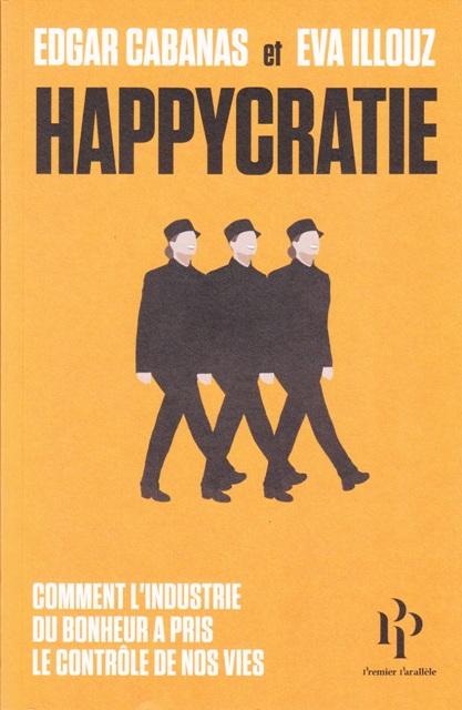 happycratie-comment-lindustrie-du-bonheur-a-pris-le-controle-de-nos-vies