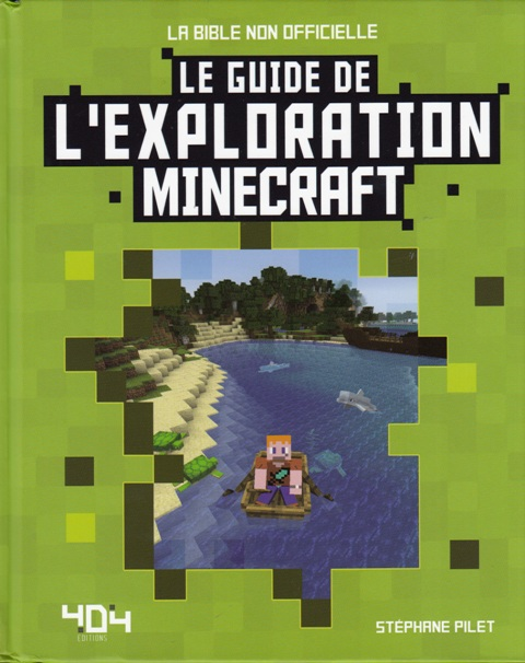 le-guide-de-lexploration-minecraft-la-bible-non-officielle