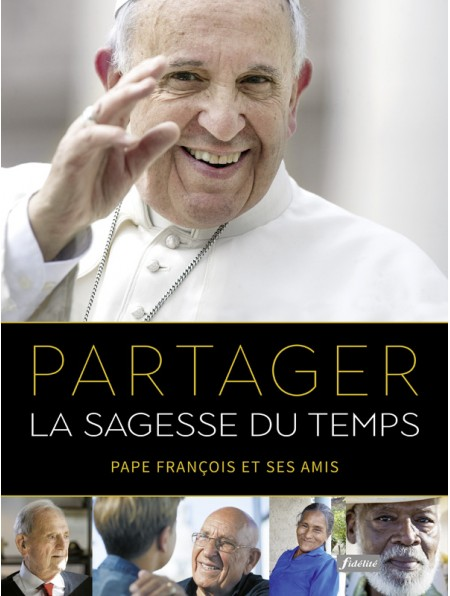 partager-la-sagesse-du-temps-pape-francois-et-ses-amis