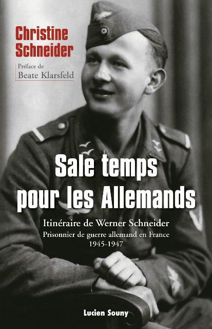sale-temps-pour-les-allemands-itineraire-de-werner-schneider-prisonnier-de-guerre-allemand-en-france-1945-1947