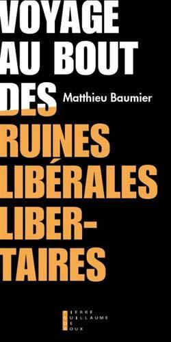 voyage-au-bout-des-ruines-liberales-libertaires