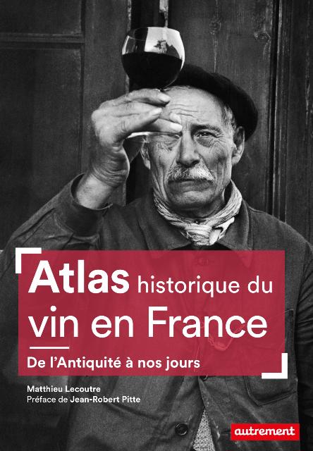 atlas-historique-du-vin-en-france-de-lantiquite-a-nos-jours