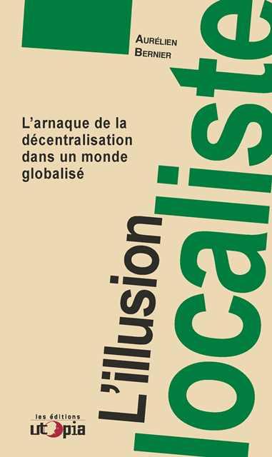 lillusion-localiste-larnaque-de-la-decentralisation-dans-un-monde-globalise
