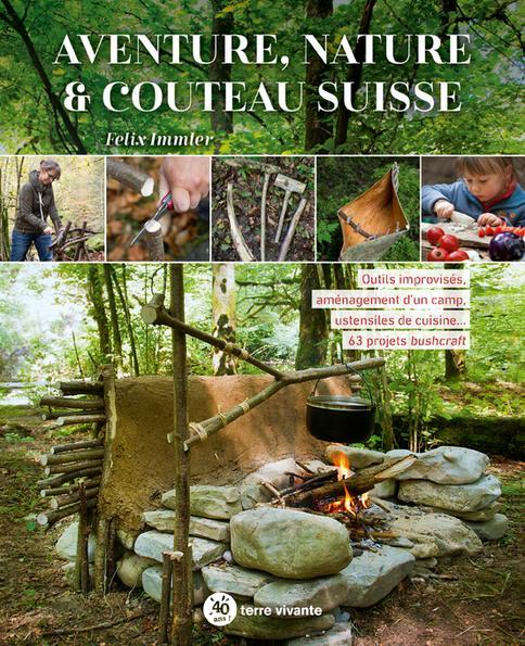 aventure-nature-couteau-suisse-outils-improvises-amenagement-dun-camp-ustensiles-de-cuisinee280a6-63-projets-bushcraft