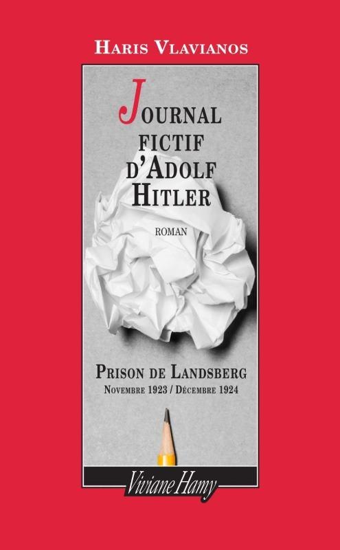 le-journal-fictif-dadolf-hitler-prison-de-landsberg-novembre-1923-decembre-1924