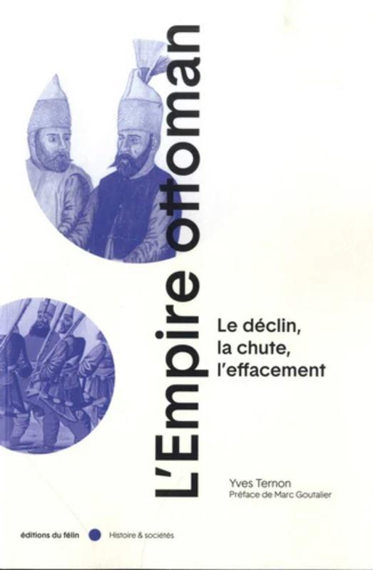 lempire-ottoman-le-declin-la-chute-leffacement-more-info