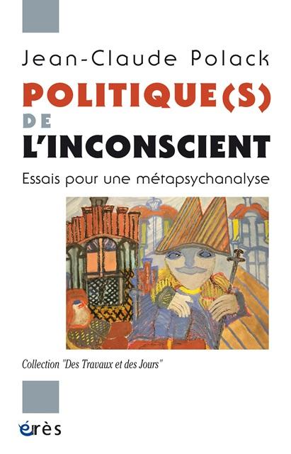 politiques-de-linconscient-essais-pour-une-metapsychanalyse