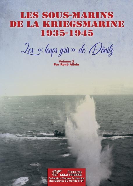 les-sous-marins-de-la-kriegsmarine-1935-1945-les-loups-gris-de-donitz-volume-2