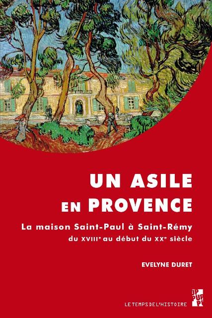 un-asile-en-provence-la-maison-saint-paul-a-saint-remy-du-xviiie-au-debut-du-xxe-siecle