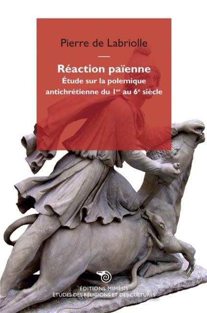 reaction-paienne-etude-sur-la-polemique-antichretienne-du-1er-au-6e-siecle